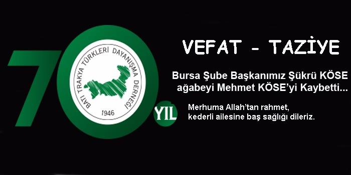 Bursa Şube Başkanımız Şükrü Köse'nin ağabeyi vefat etti