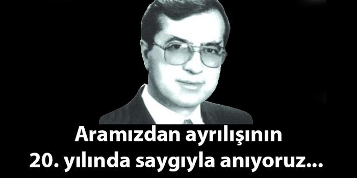 Dr. Sadık Ahmet'in ölümünün 20. yıldönümü
