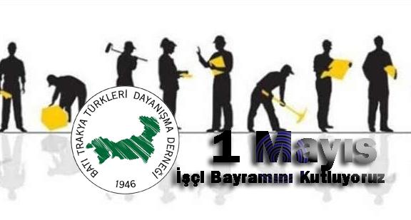 İşçi ve Emekçilerimizin Bayramı Kutlu Olsun