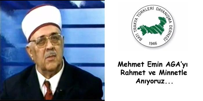 Mehmet Emin Aga'yı Rahmet ve Minnetle Anıyoruz