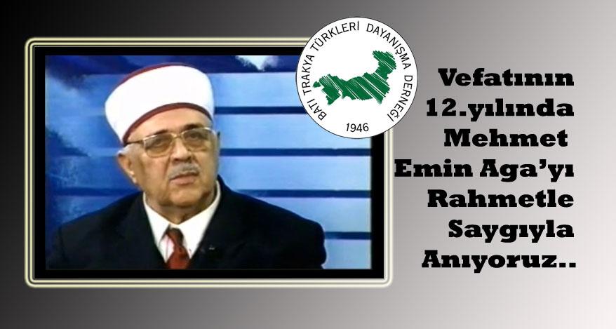 Mehmet Emin Aga'yı Rahmetle ve Saygıyla Anıyoruz