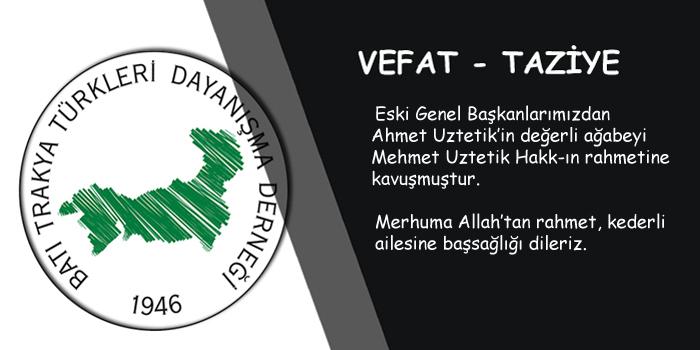 Mehmet Uztetik Hakk-ın Rahmetine Kavuşmuştur