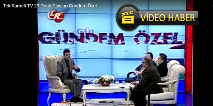 Tek Rumeli TV Gündem Özel 29 Ocak Programı