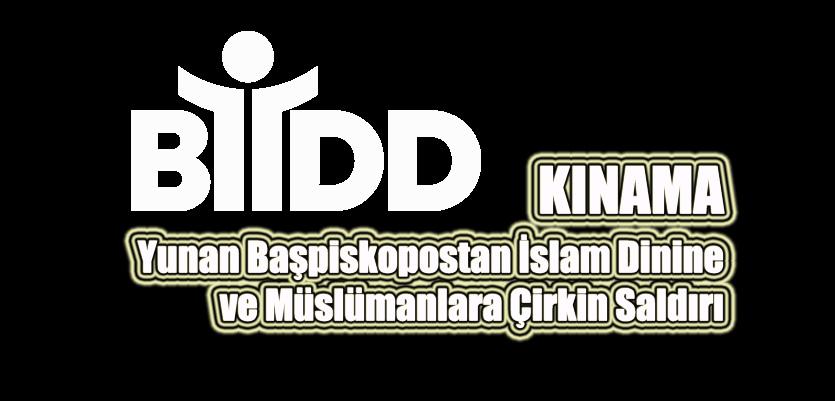 Yunan Başpiskopostan İslam Dinine ve Müslümanlara Çirkin Saldırı